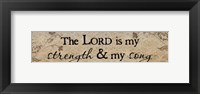 Lord Is My Strength Framed Print
