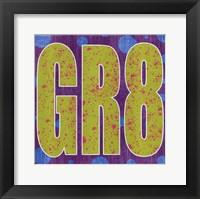 GR8 Framed Print