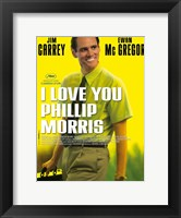 Framed I Love you Phillip Morris - style A
