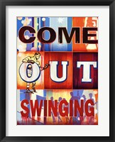 Come Out Swinging Framed Print
