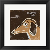 Framed Doggone Cute