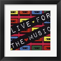 Live for the Music Framed Print