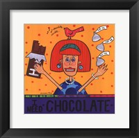 Framed I Need Chocolate