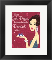 I'm No Gold Digger Framed Print