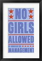 No Girls Allowed Framed Print