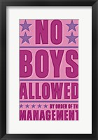 No Boys Allowed Framed Print