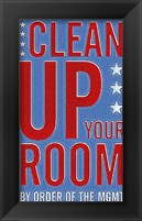 Clean Up Your Room Framed Print