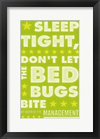 Sleep Tight, Don't Let the Bedbugs Bite (green & white) Framed Print