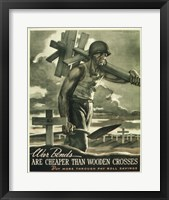Framed War Bonds are Cheaper than Wooden Crosses