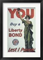 Framed You Buy a Liberty Bond Lest I Perish!