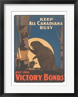 Framed Keep All Canadians Busy Buy Victory Bonds, 1918