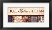 Hope Believe Dream Framed Print