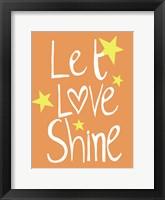 Let Love Shine Framed Print