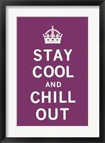 Stay Cool and Chill Out Framed Print