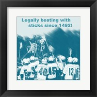 Framed Legally Beating with Sticks Since 1492