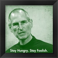 Framed Stay Hungry.  Stay Foolish.