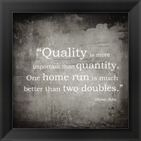 Quality is more important Framed Print