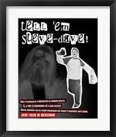 Framed Tell Em' Steve Dave!