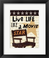 Framed Live Life Like a Movie Star