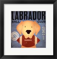 Framed Labrador Ball Club