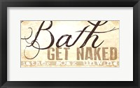 Bath - Get Naked! Framed Print