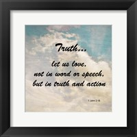 Truth 1 John 3:18 - Against the Sky Framed Print
