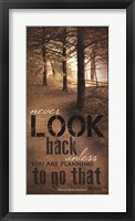 Never Look Back Quote Framed Print