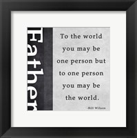You May Be the World Framed Print