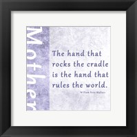 The Hand that Rocks the Cradle Framed Print