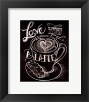 Framed Love You a Latte No Border