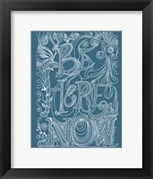 Be Here Now Framed Print