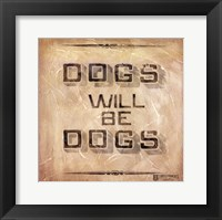 Framed Dogs will be Dogs