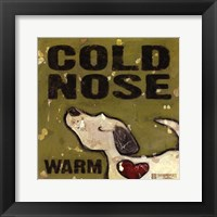 Framed Cold Nose