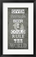 Framed Given Enough Beer