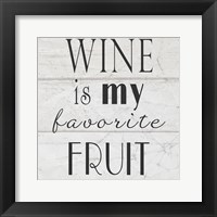 Framed Wine is My Favorite Fruit II