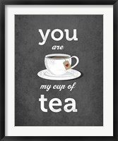 Framed You Are My Cup of Tea (grey)