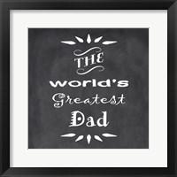 The World's Greatest Dad I Framed Print