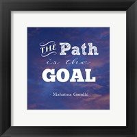 Framed Path Is The Goal -Mahatma Gandhi