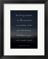 Framed Be Present in the Moment