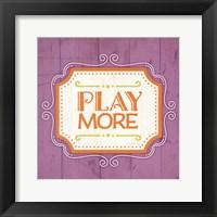 Play More Framed Print