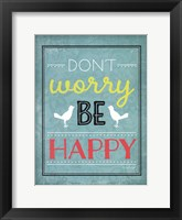 Don't Worry Framed Print