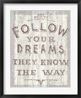 Framed Follow Dreams Driftwood