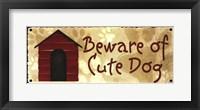 Framed Beware of Cute Dog