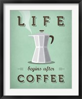 Framed Life Begins after Coffee