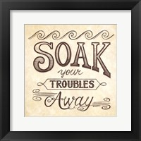 Soak Your Troubles Away Framed Print