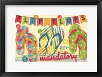 Flip Flops are Mandatory Framed Print
