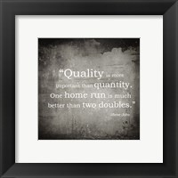Framed Quality is more important