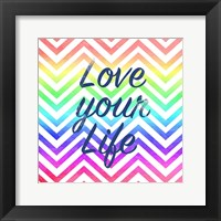 Framed Love Your Life