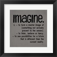 Definitions-Imagine IV Framed Print