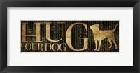 Hug Your Dog Framed Print